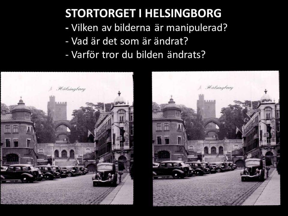 STORTORGET I HELSINGBORG - Vilken av bilderna är manipulerad? - Vad är det som är ändrat? - Varför tror du bilden ändrats?