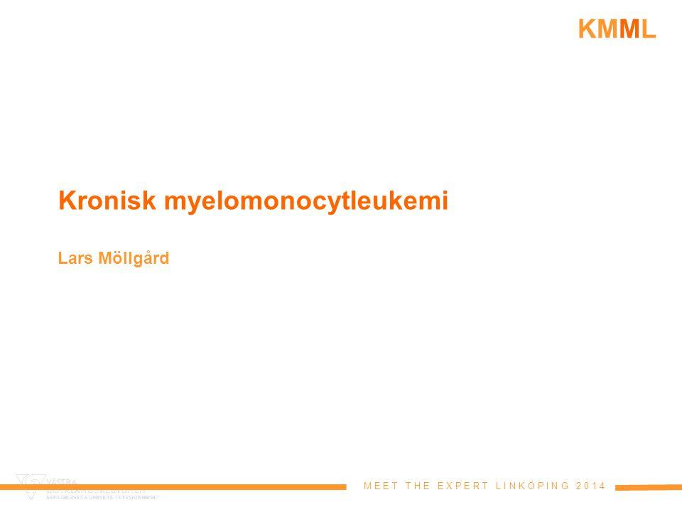 M E E T T H E E X P E R T L I N K Ö P I N G 2 0 1 4 KMML WHO 2008 klassificering av MDS/MPN  Kronisk Myelomonocytisk Leukemi (KMML)  Atypisk kronisk myeloisk leukemi, BCR/ABL1-negativ (aKML)  Juvenil myelomonocytisk leukemi JMML  Myelodysplastisk/myeloproliferativ malignitet oklassificerbar (MDS/MPN)  Refraktär anemi med ringsideroblaster förknippade med markant trombocytos (RARS-T) (temporärt begrepp)