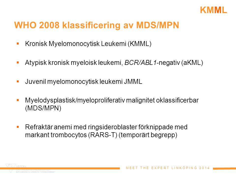 M E E T T H E E X P E R T L I N K Ö P I N G 2 0 1 4 KMML Diagnoskriterier enligt WHO 2008 Klonal stamcellssjukdom med följande kriterier: 1.Monocytos i perifert blod > 1 x 10 9 /L 2.Ingen BCR/ABL1 fusionsgen 3.Ingen rearrangering av PDGFRα eller PDGFRβ (vid eosinofili) 4.<20% blaster i blod och benmärg (myeloblaster, monoblaster och promonocyter) 5.Dysplasi i en eller flera myeloida cellinjer (ej obligat)