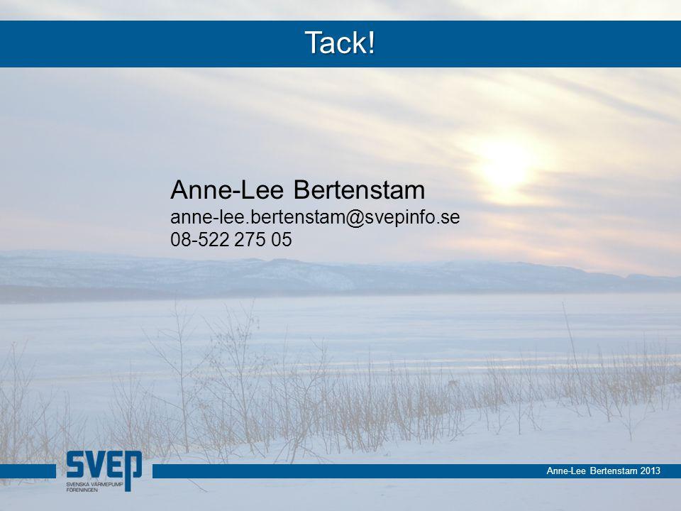Anne-Lee Bertenstam 2013 Tack! Anne-Lee Bertenstam anne-lee.bertenstam@svepinfo.se 08-522 275 05