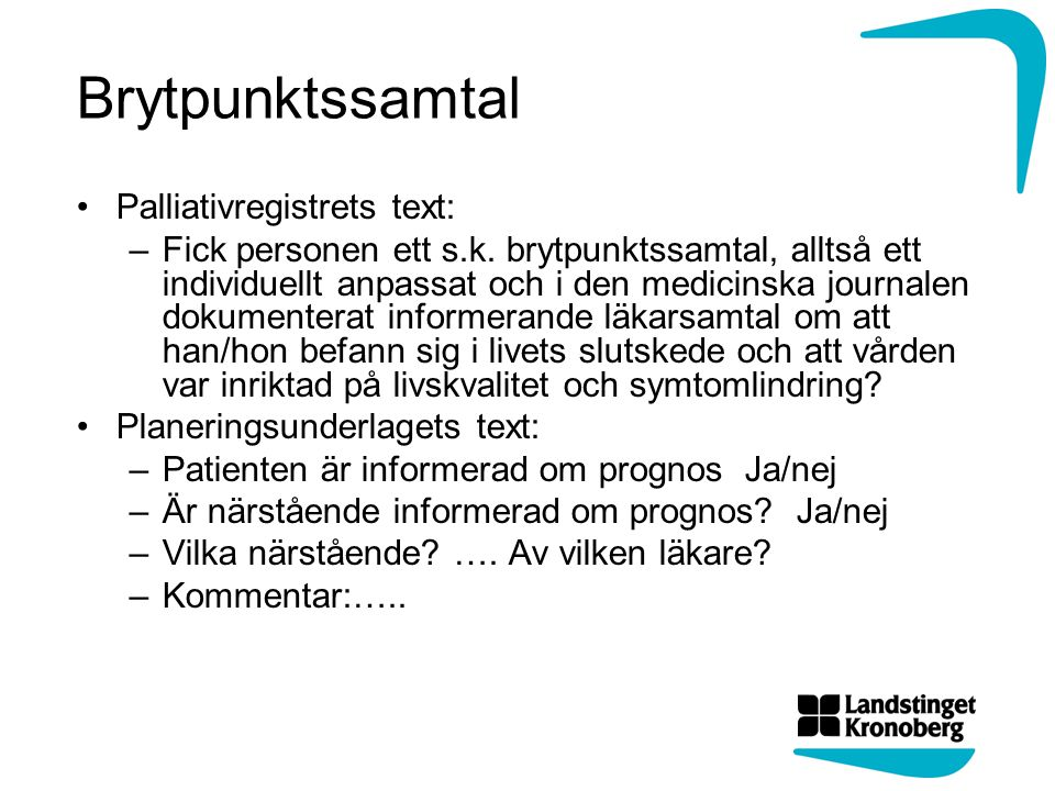 Brytpunktssamtal Palliativregistrets text: –Fick personen ett s.k.