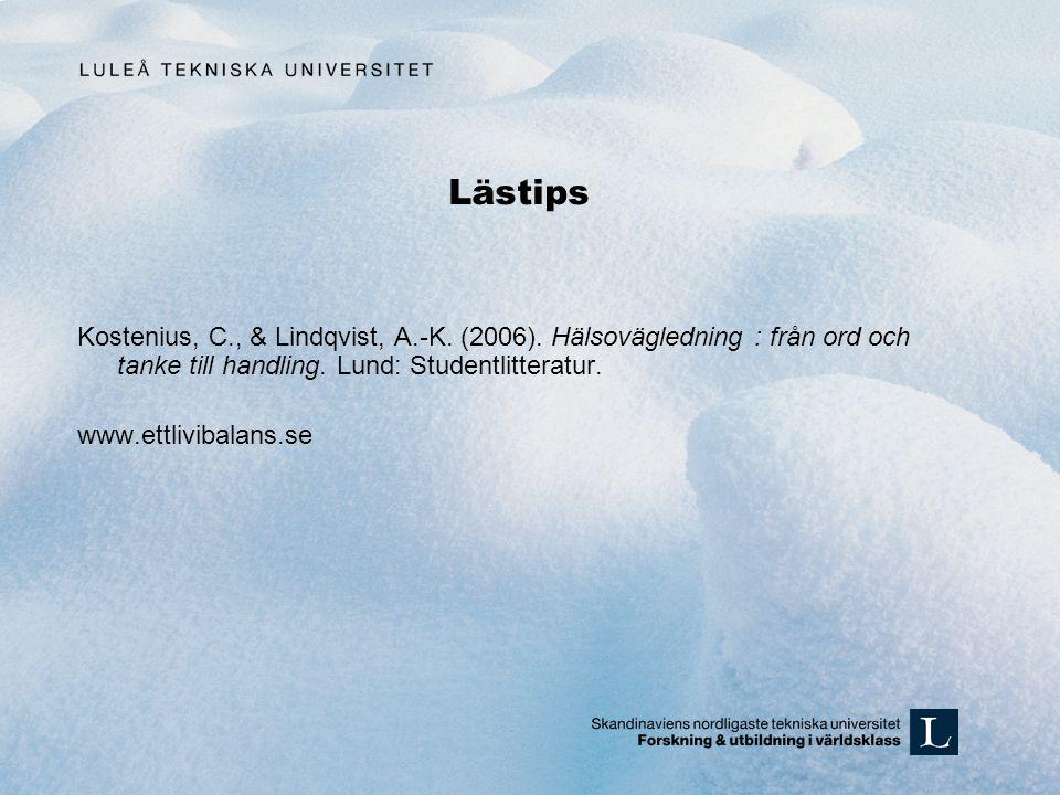 Lästips Kostenius, C., & Lindqvist, A.-K.(2006).