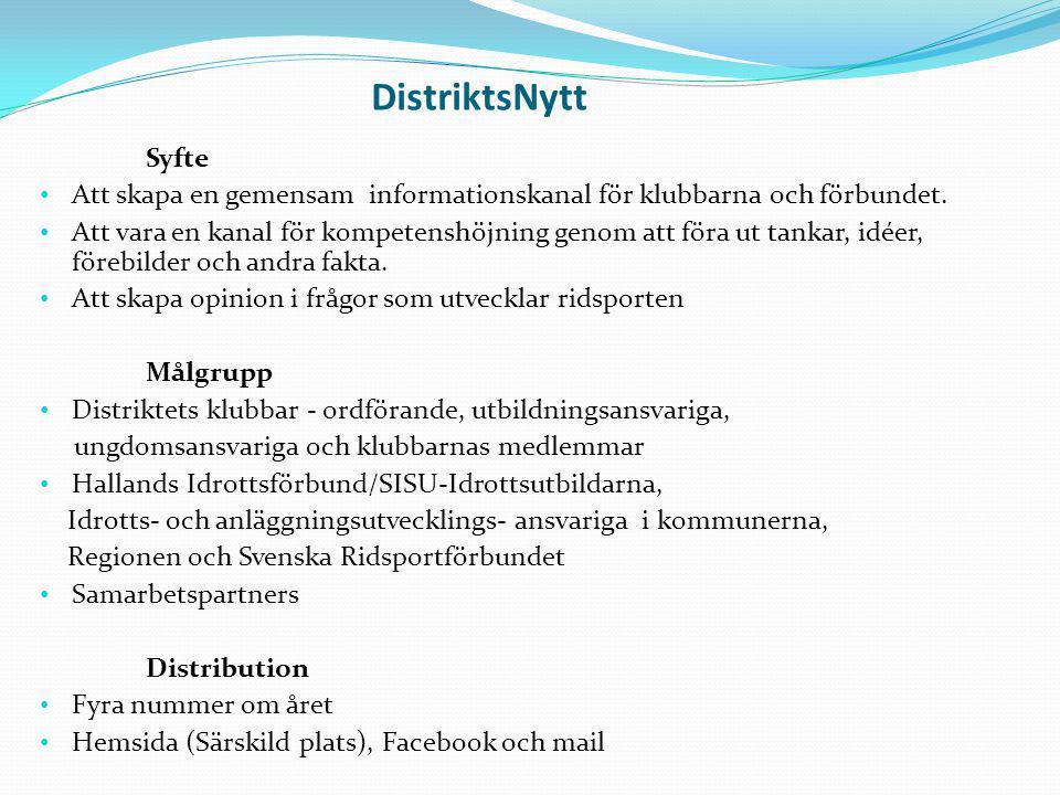 DistriktsNytt Syfte Att skapa en gemensam informationskanal för klubbarna och förbundet.