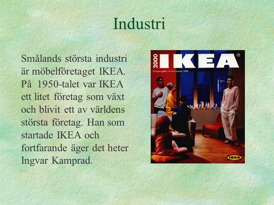 Industri Smålands största industri är möbelföretaget IKEA.