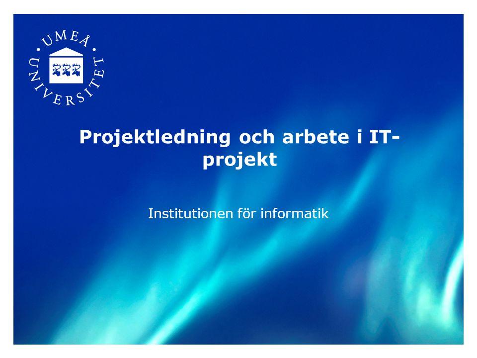 Projektledning och arbete i IT- projekt Institutionen för informatik