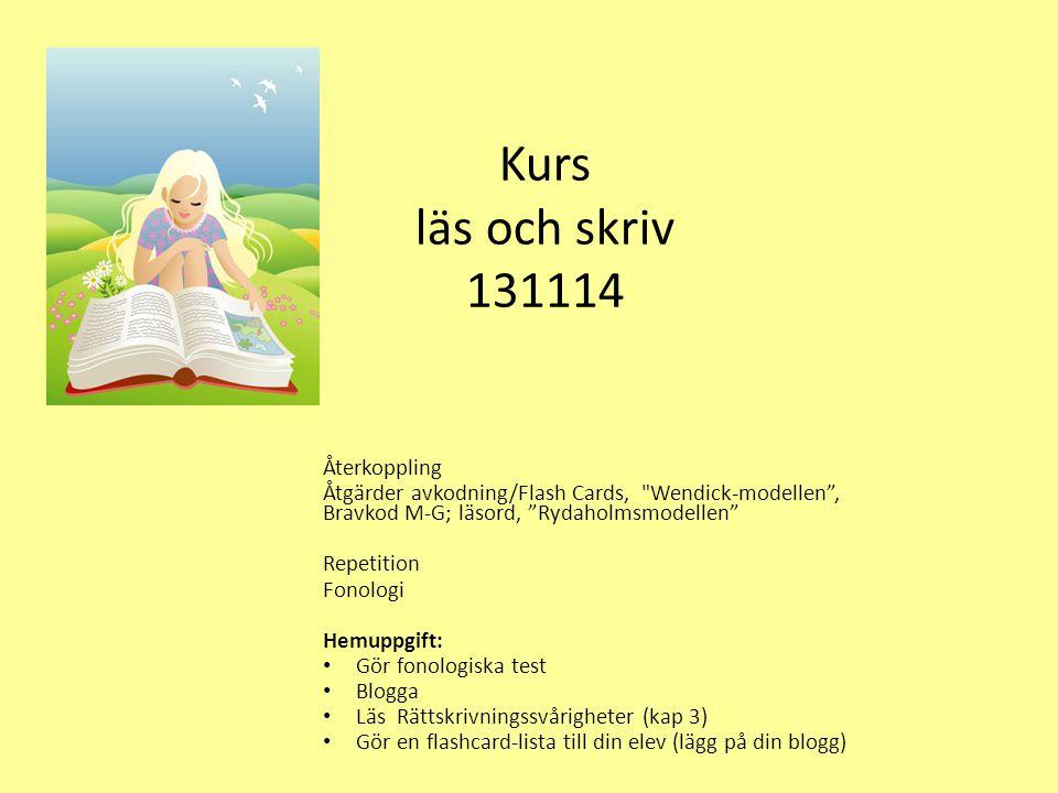 Kurs läs och skriv 131114 Återkoppling Åtgärder avkodning/Flash Cards,