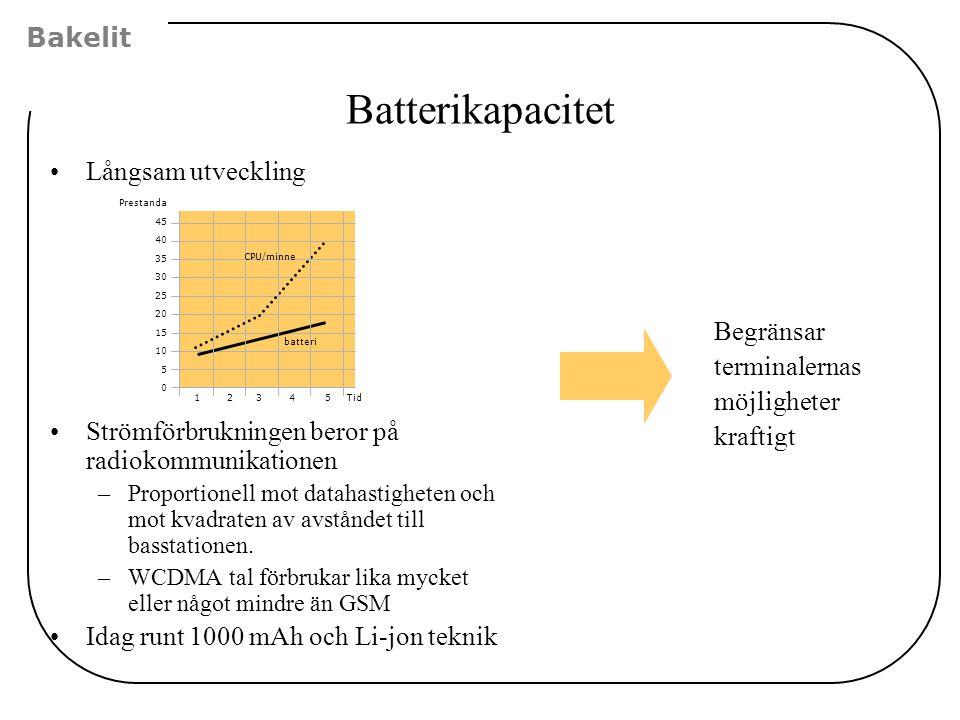 Batterikapacitet Långsam utveckling Strömförbrukningen beror på radiokommunikationen –Proportionell mot datahastigheten och mot kvadraten av avståndet