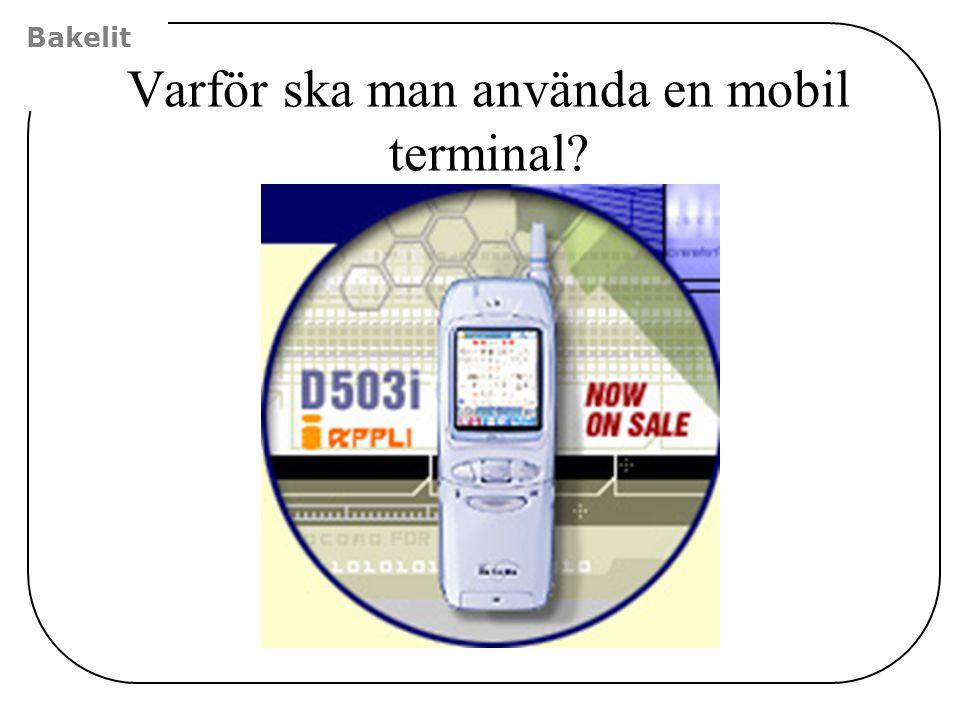 Bakelit Varför ska man använda en mobil terminal?