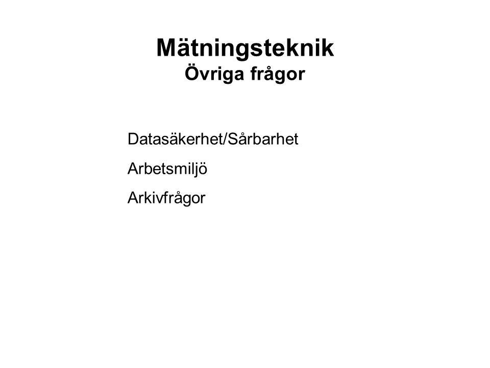 Mätningsteknik Övriga frågor Datasäkerhet/Sårbarhet Arbetsmiljö Arkivfrågor