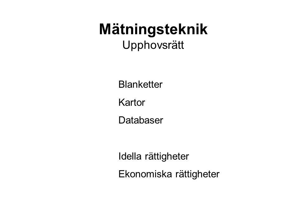 Mätningsteknik Upphovsrätt Blanketter Kartor Databaser Idella rättigheter Ekonomiska rättigheter