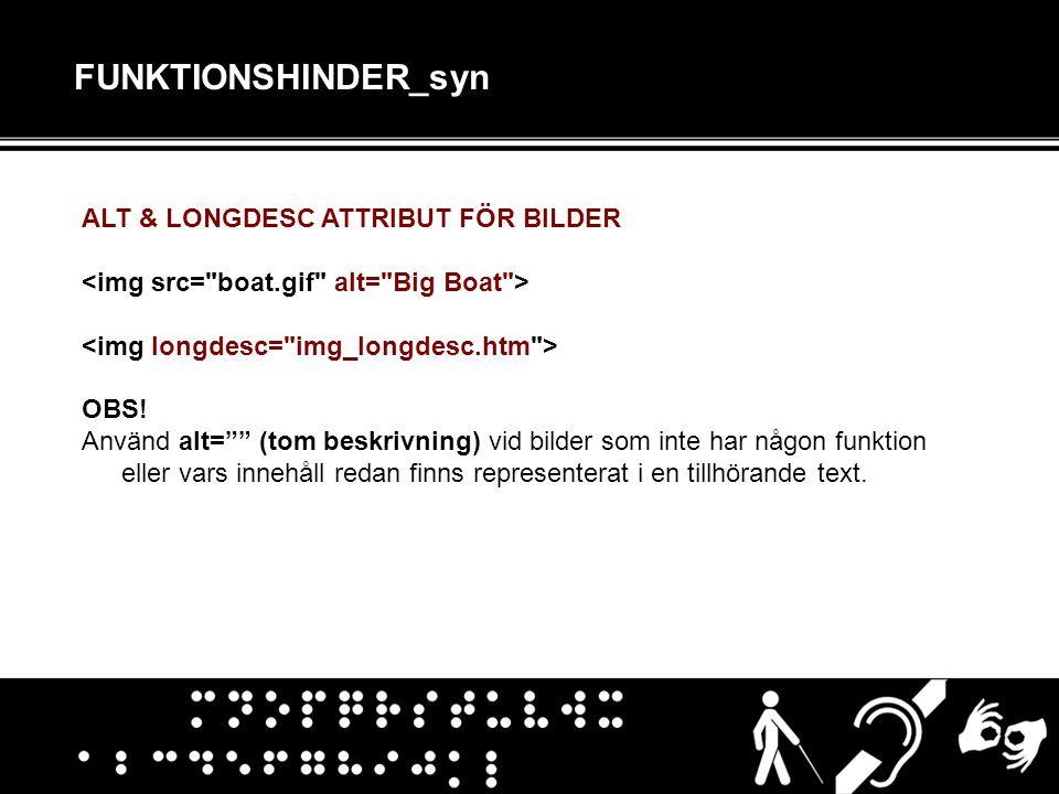 FUNKTIONSHINDER_syn ALT & LONGDESC ATTRIBUT FÖR BILDER OBS.