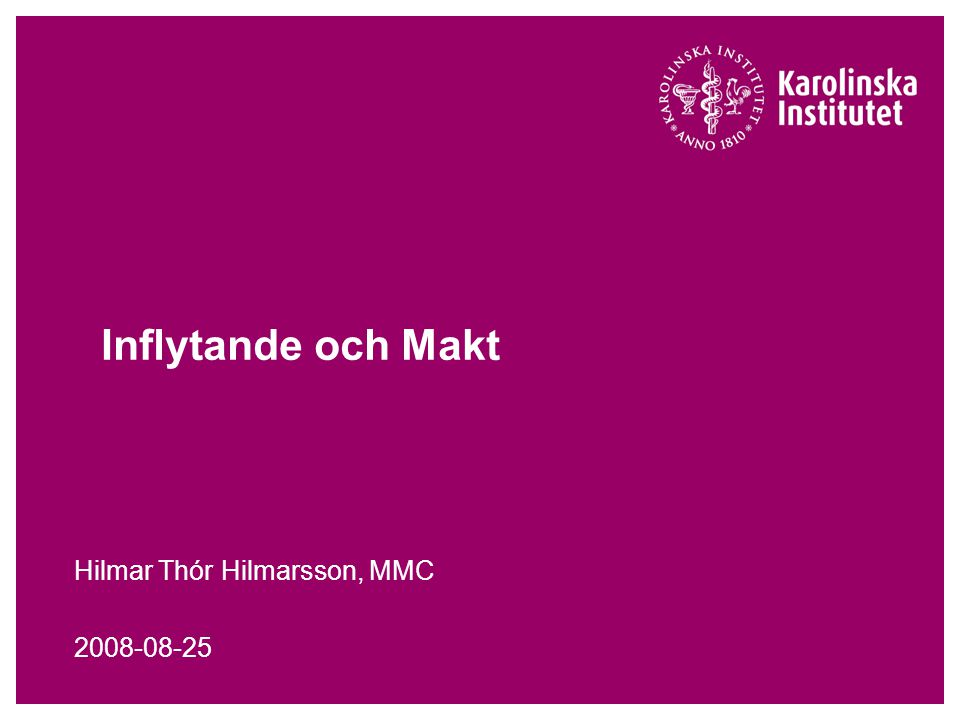 Inflytande och Makt Hilmar Thór Hilmarsson, MMC 2008-08-25