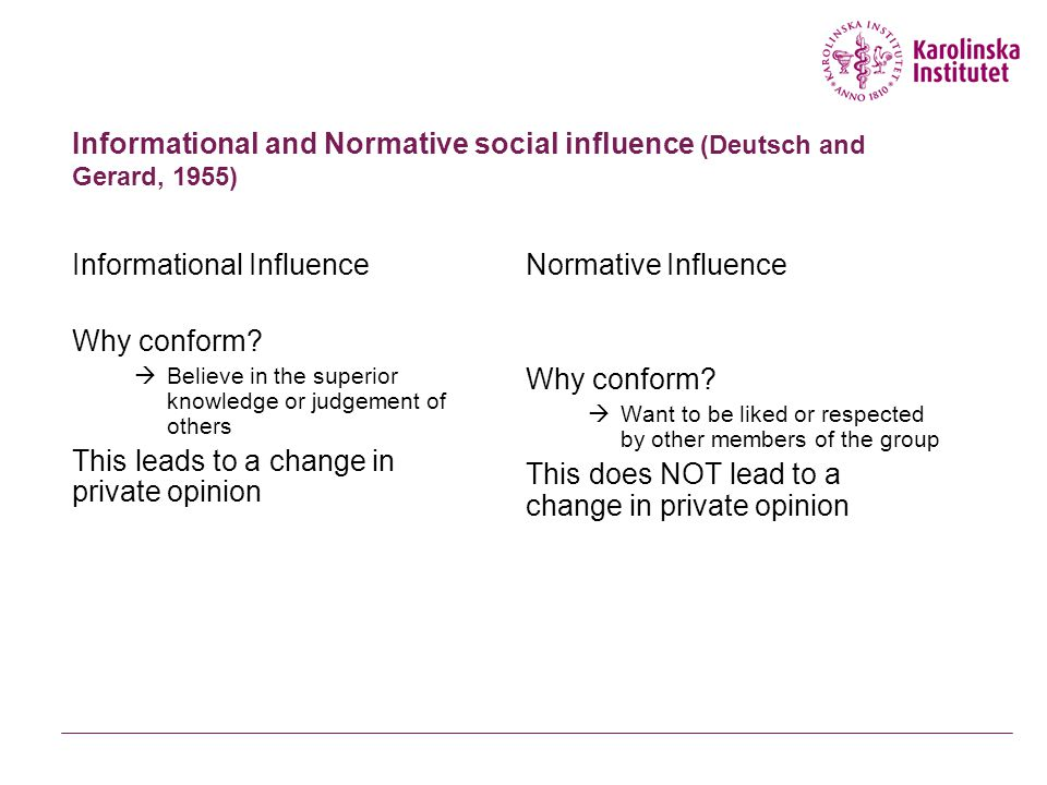 Majority influence and Conformity Compliance (group acceptance) Stops when there is no group influence Identification (group membership) Identify with role and conform to perceived norm Internalisation (acceptance of group norms) In agreement with majority Does change personal, not just public opinion