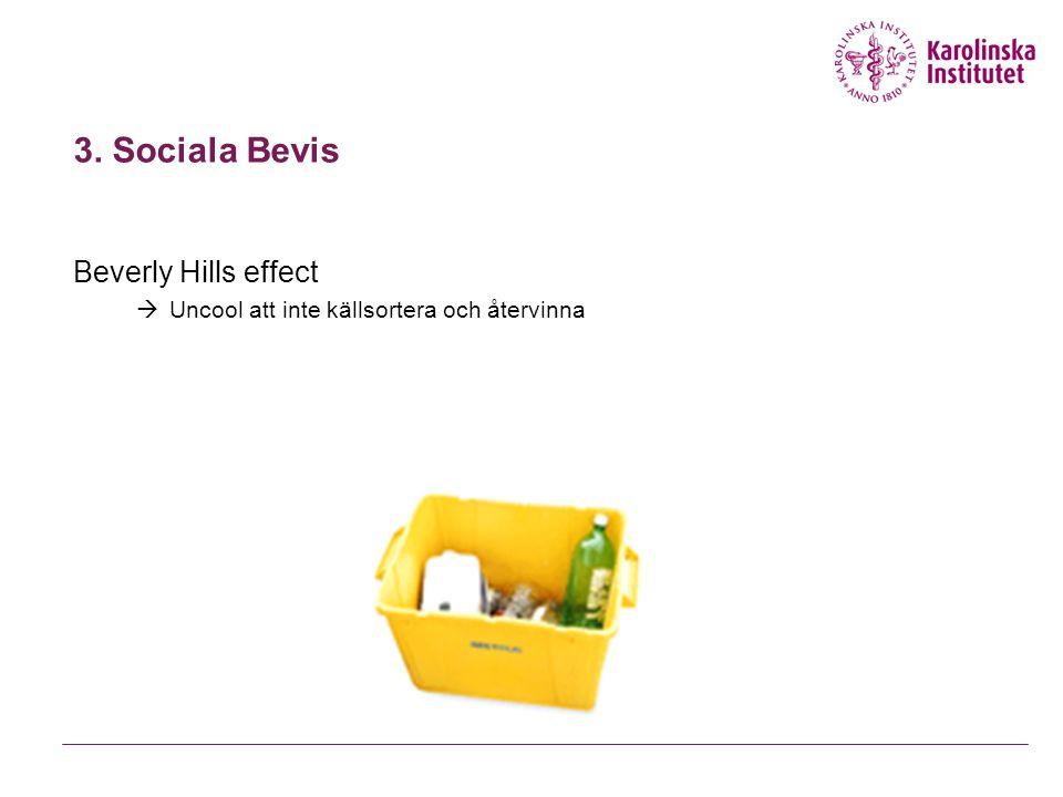 3. Sociala Bevis Beverly Hills effect  Uncool att inte källsortera och återvinna