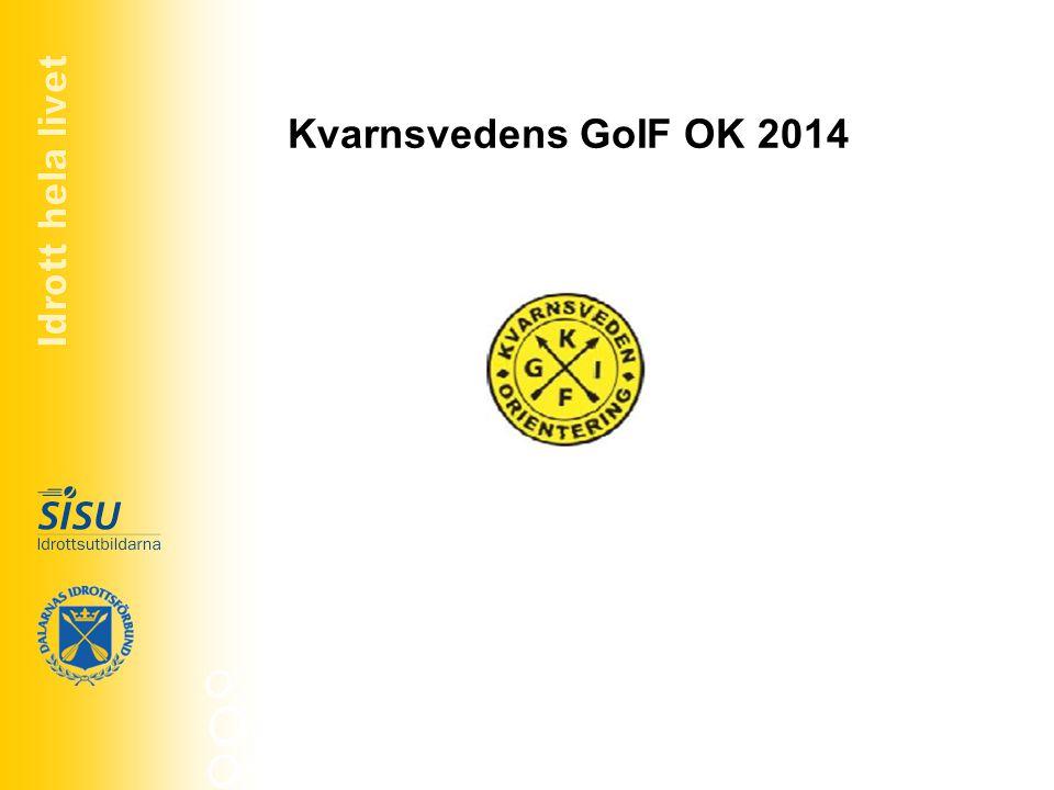 Kvarnsvedens GoIF OK 2014 Nästa steg?