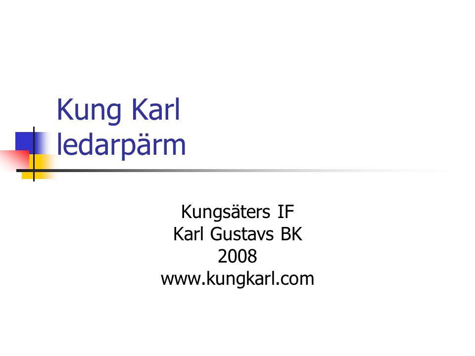 Kung Karl ledarpärm Kungsäters IF Karl Gustavs BK 2008 www.kungkarl.com