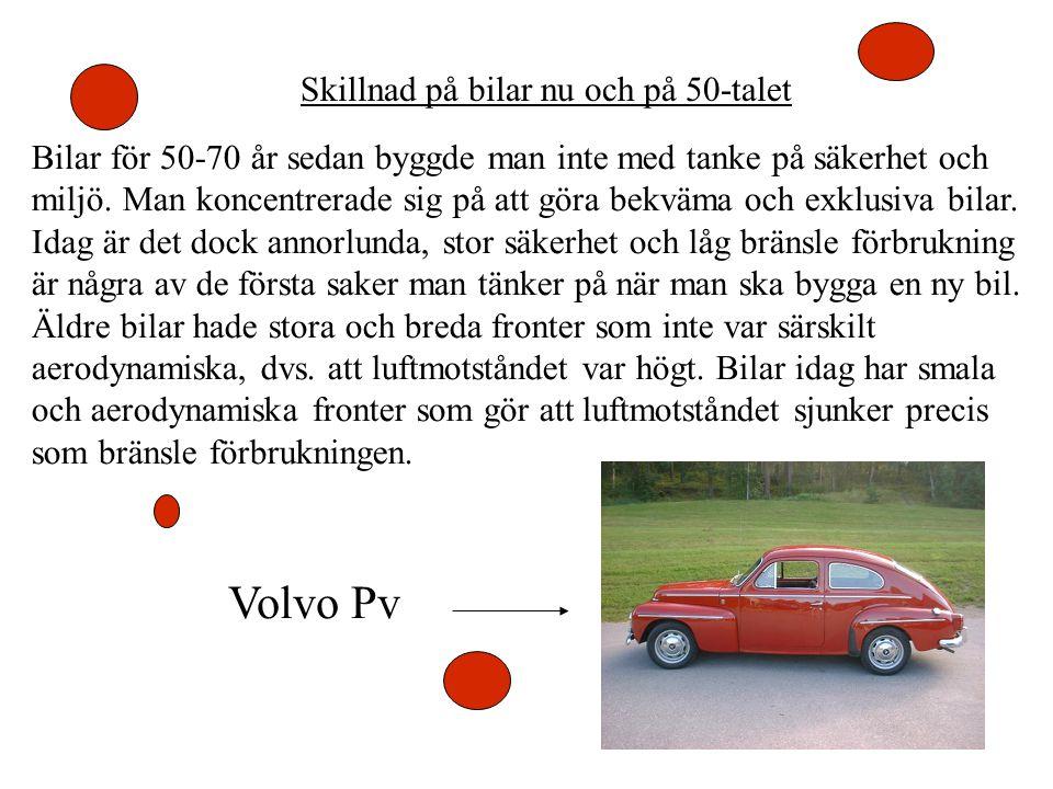 Skillnad på bilar nu och på 50-talet Bilar för 50-70 år sedan byggde man inte med tanke på säkerhet och miljö. Man koncentrerade sig på att göra bekvä