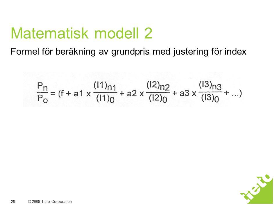 © 2009 Tieto Corporation 28 Matematisk modell 2 Formel för beräkning av grundpris med justering för index