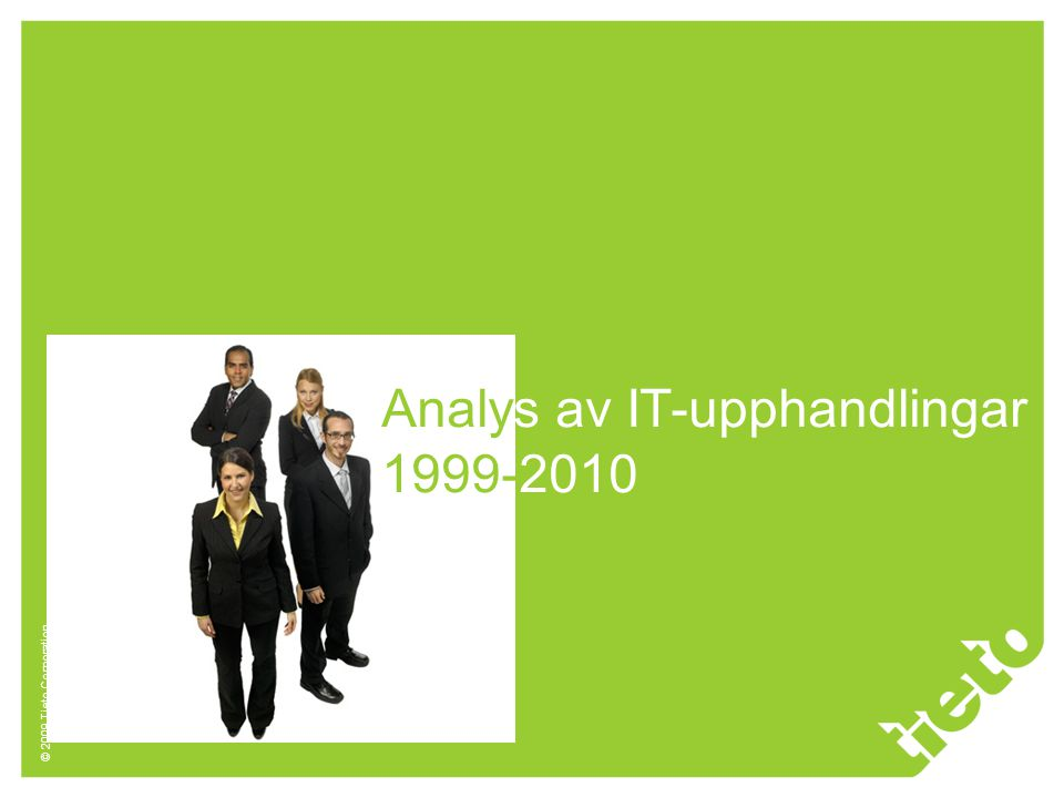 © 2009 Tieto Corporation Analys av IT-upphandlingar 1999-2010
