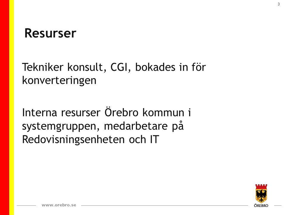 www.orebro.se 3 Resurser Tekniker konsult, CGI, bokades in för konverteringen Interna resurser Örebro kommun i systemgruppen, medarbetare på Redovisningsenheten och IT