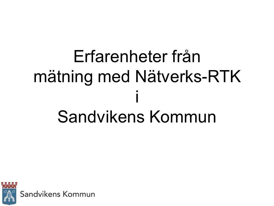 Erfarenheter från mätning med Nätverks-RTK i Sandvikens Kommun