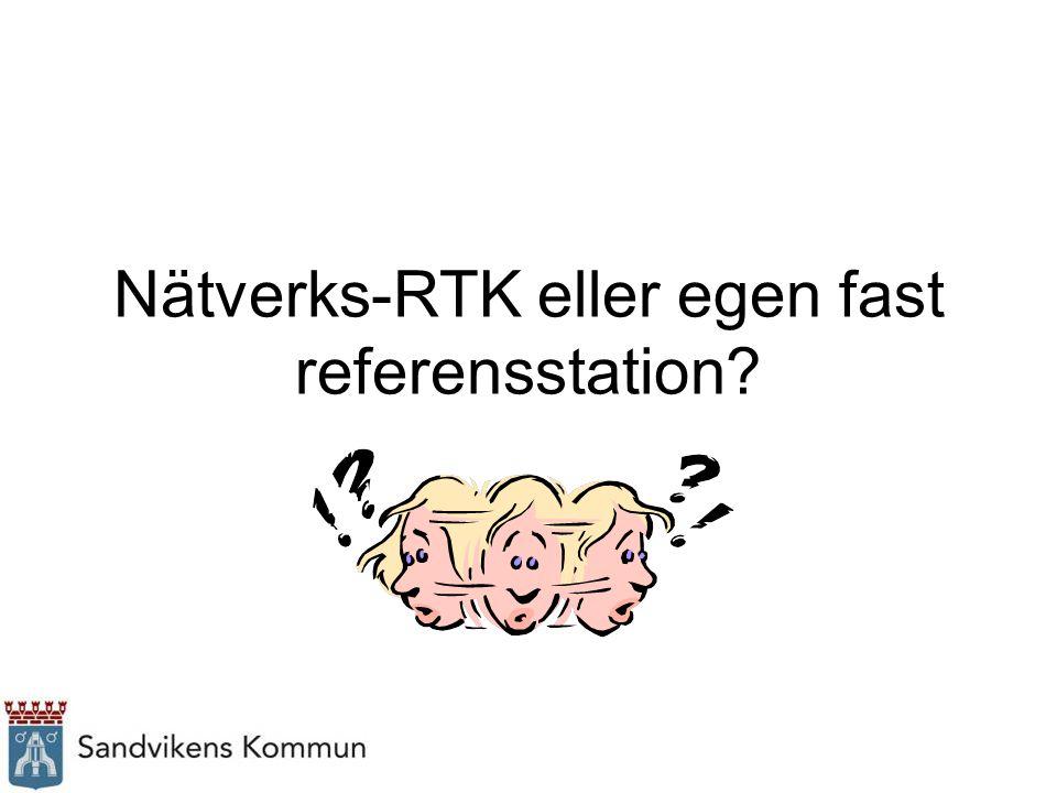 Nätverks-RTK eller egen fast referensstation?