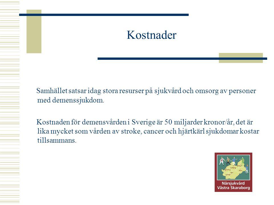 Kostnader Samhället satsar idag stora resurser på sjukvård och omsorg av personer med demenssjukdom. Kostnaden för demensvården i Sverige är 50 miljar