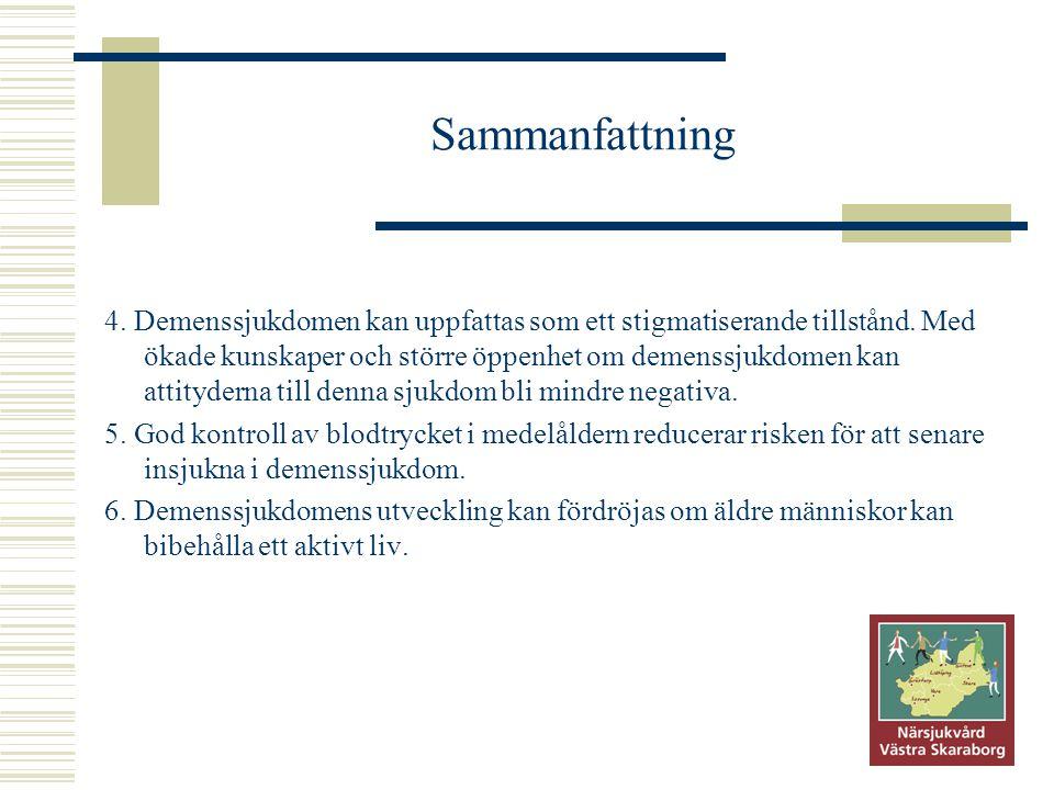 Sammanfattning 4. Demenssjukdomen kan uppfattas som ett stigmatiserande tillstånd. Med ökade kunskaper och större öppenhet om demenssjukdomen kan atti