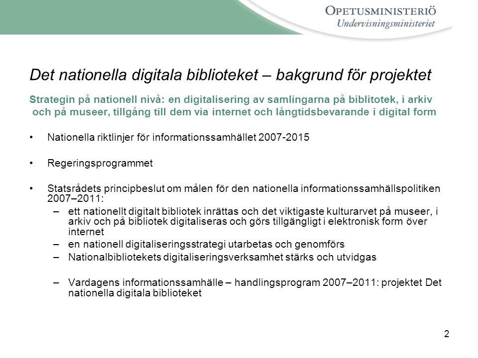 2 Det nationella digitala biblioteket – bakgrund för projektet Strategin på nationell nivå: en digitalisering av samlingarna på biblitotek, i arkiv oc