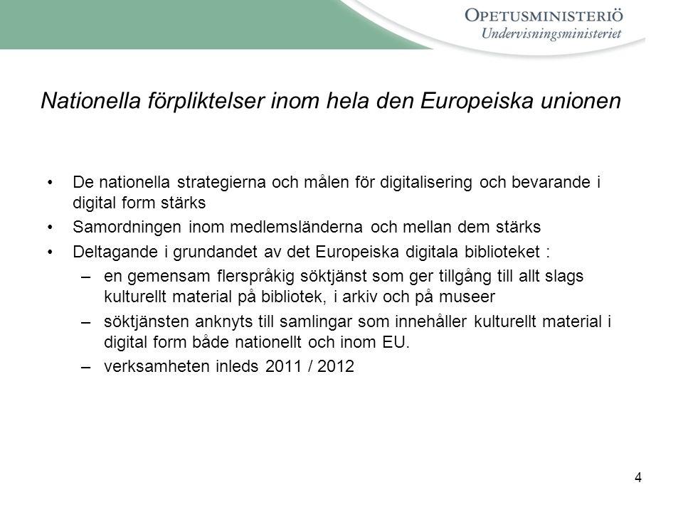 4 Nationella förpliktelser inom hela den Europeiska unionen De nationella strategierna och målen för digitalisering och bevarande i digital form stärk
