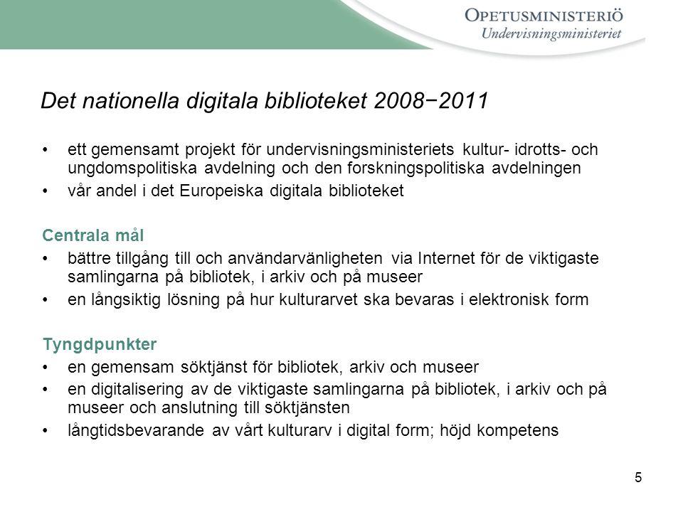 5 Det nationella digitala biblioteket 2008−2011 ett gemensamt projekt för undervisningsministeriets kultur- idrotts- och ungdomspolitiska avdelning oc