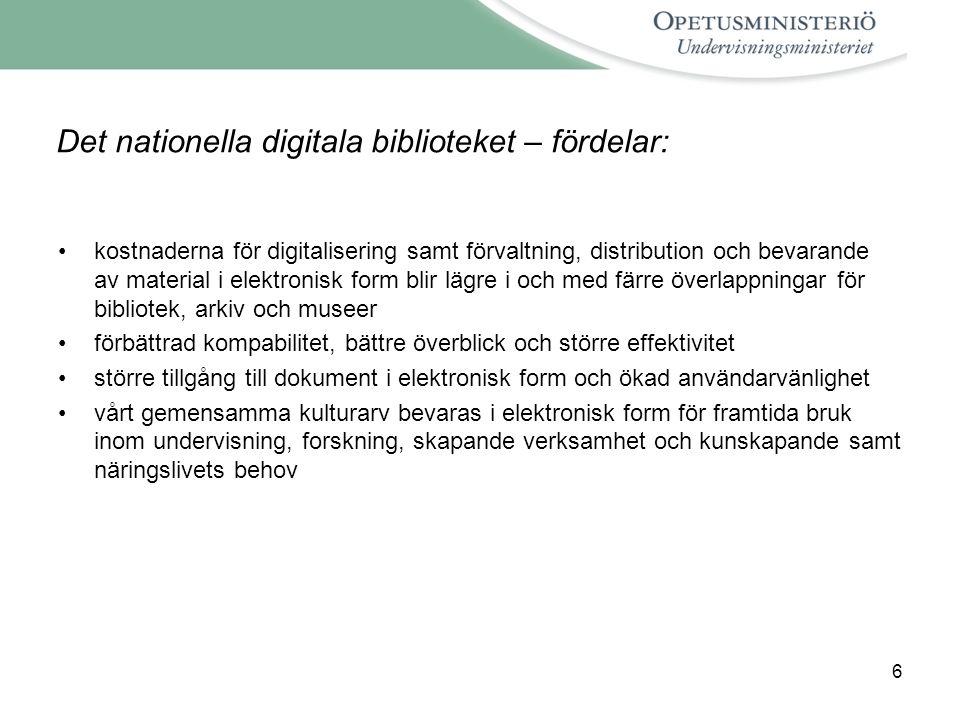6 Det nationella digitala biblioteket – fördelar: kostnaderna för digitalisering samt förvaltning, distribution och bevarande av material i elektronis