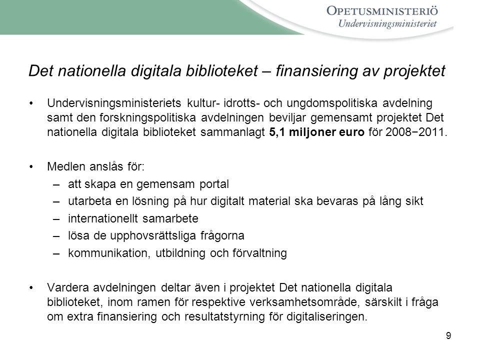9 Det nationella digitala biblioteket – finansiering av projektet Undervisningsministeriets kultur- idrotts- och ungdomspolitiska avdelning samt den f