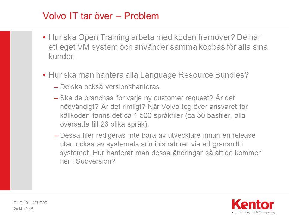 - ett företag i TeleComputing Volvo IT tar över – Problem Hur ska Open Training arbeta med koden framöver? De har ett eget VM system och använder samm