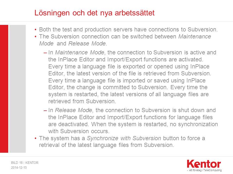 - ett företag i TeleComputing Lösningen och det nya arbetssättet Both the test and production servers have connections to Subversion. The Subversion c