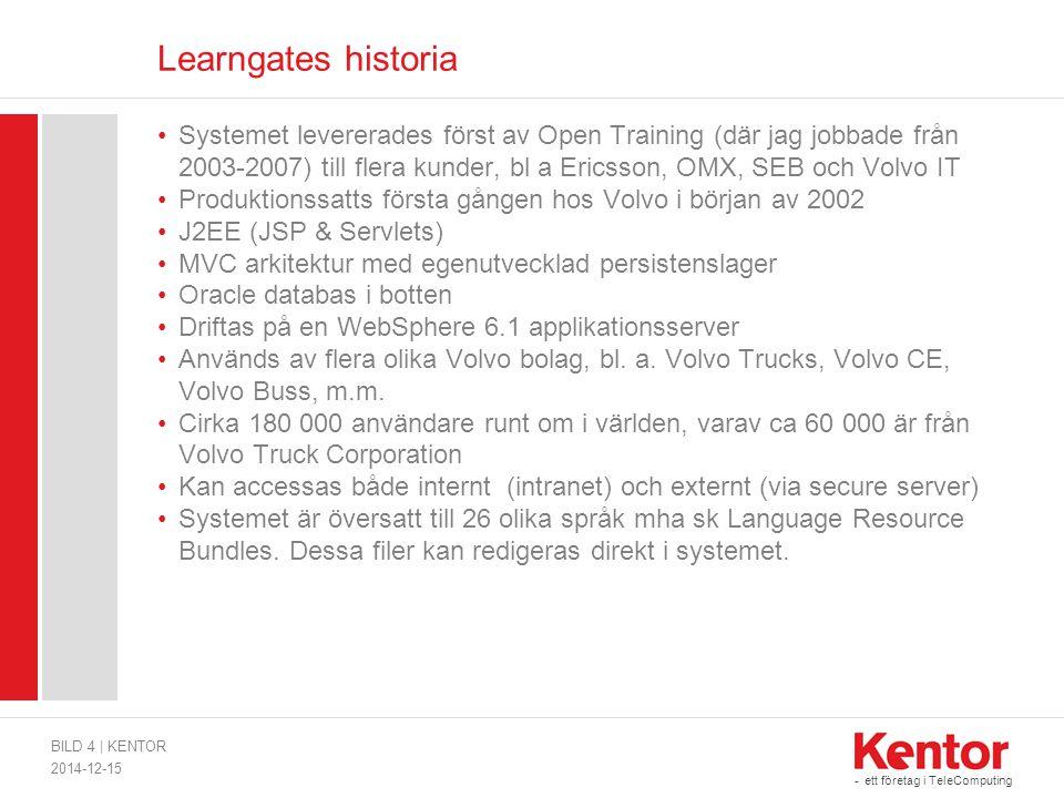 - ett företag i TeleComputing Learngates historia Systemet levererades först av Open Training (där jag jobbade från 2003-2007) till flera kunder, bl a Ericsson, OMX, SEB och Volvo IT Produktionssatts första gången hos Volvo i början av 2002 J2EE (JSP & Servlets) MVC arkitektur med egenutvecklad persistenslager Oracle databas i botten Driftas på en WebSphere 6.1 applikationsserver Används av flera olika Volvo bolag, bl.