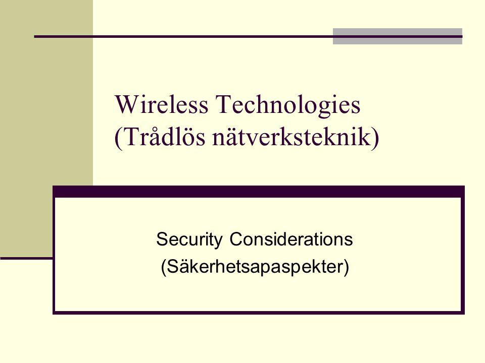 Wireless Technologies (Trådlös nätverksteknik) Security Considerations (Säkerhetsapaspekter)