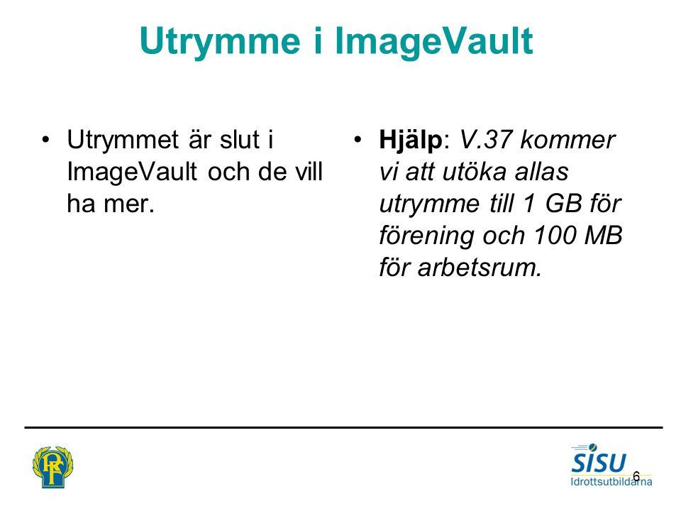 6 Utrymme i ImageVault Utrymmet är slut i ImageVault och de vill ha mer.