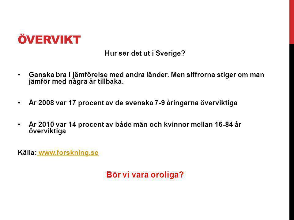 ÖVERVIKT Hur ser det ut i Sverige? Ganska bra i jämförelse med andra länder. Men siffrorna stiger om man jämför med några år tillbaka. År 2008 var 17