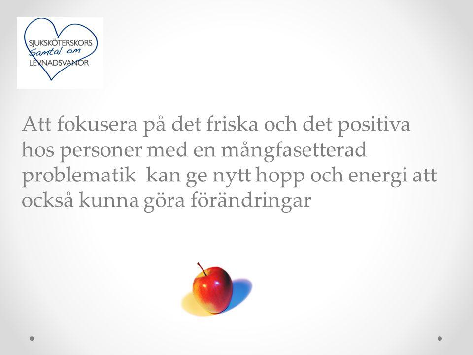 Att fokusera på det friska och det positiva hos personer med en mångfasetterad problematik kan ge nytt hopp och energi att också kunna göra förändring