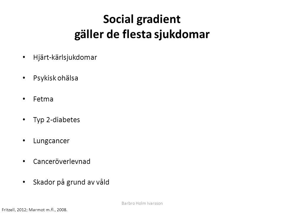 Marmotkommissionen För att utjämna de sociala skillnaderna i hälsa måste man påverka hälsans sociala bestämningsfaktorer - de livsvillkor och levnadsvanor som har störst betydelse för hälsan Folkhälsomyndigheten, 2014a; Fritzell, 2012; Marmot m.fl., 2008.
