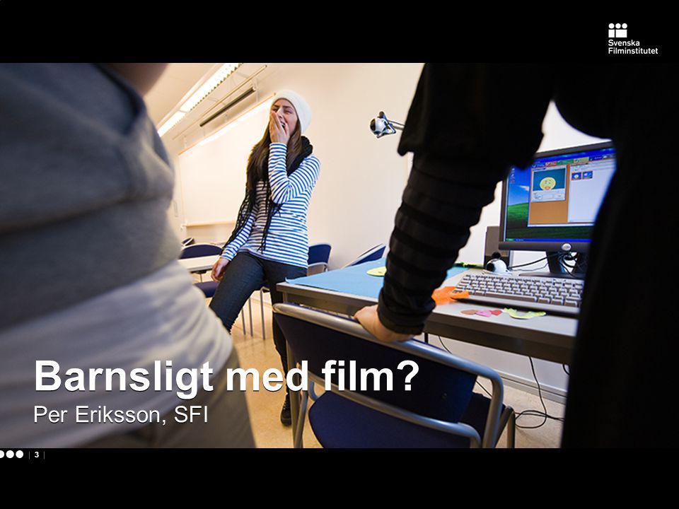 | 3 | Barnsligt med film? Per Eriksson, SFI Barnsligt med film? Per Eriksson, SFI