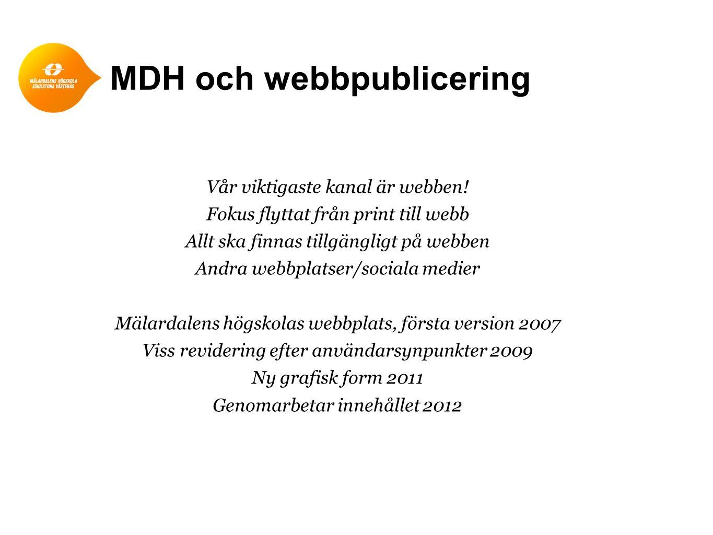 MDH och webbpublicering Vår viktigaste kanal är webben.