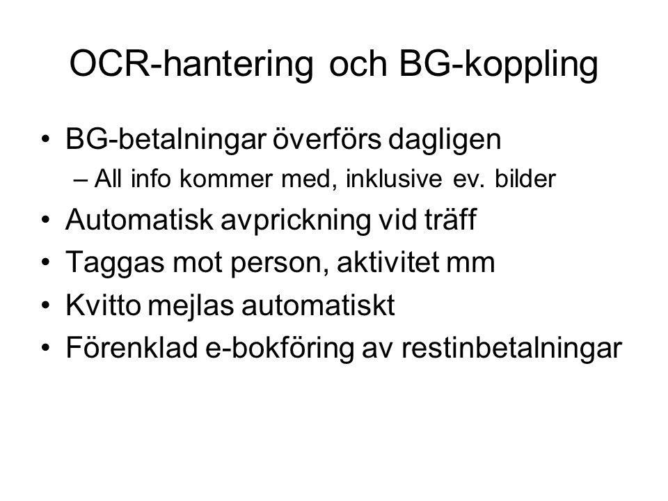 OCR-hantering och BG-koppling BG-betalningar överförs dagligen –All info kommer med, inklusive ev. bilder Automatisk avprickning vid träff Taggas mot