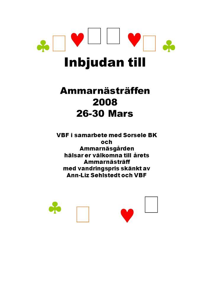      Inbjudan till Ammarnästräffen 2008 26-30 Mars VBF i samarbete med Sorsele BK och Ammarnäsgården hälsar er välkomna till årets Ammarnästräff