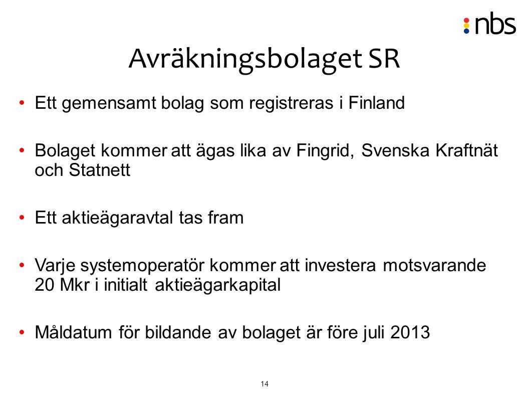 14 Ett gemensamt bolag som registreras i Finland Bolaget kommer att ägas lika av Fingrid, Svenska Kraftnät och Statnett Ett aktieägaravtal tas fram Va
