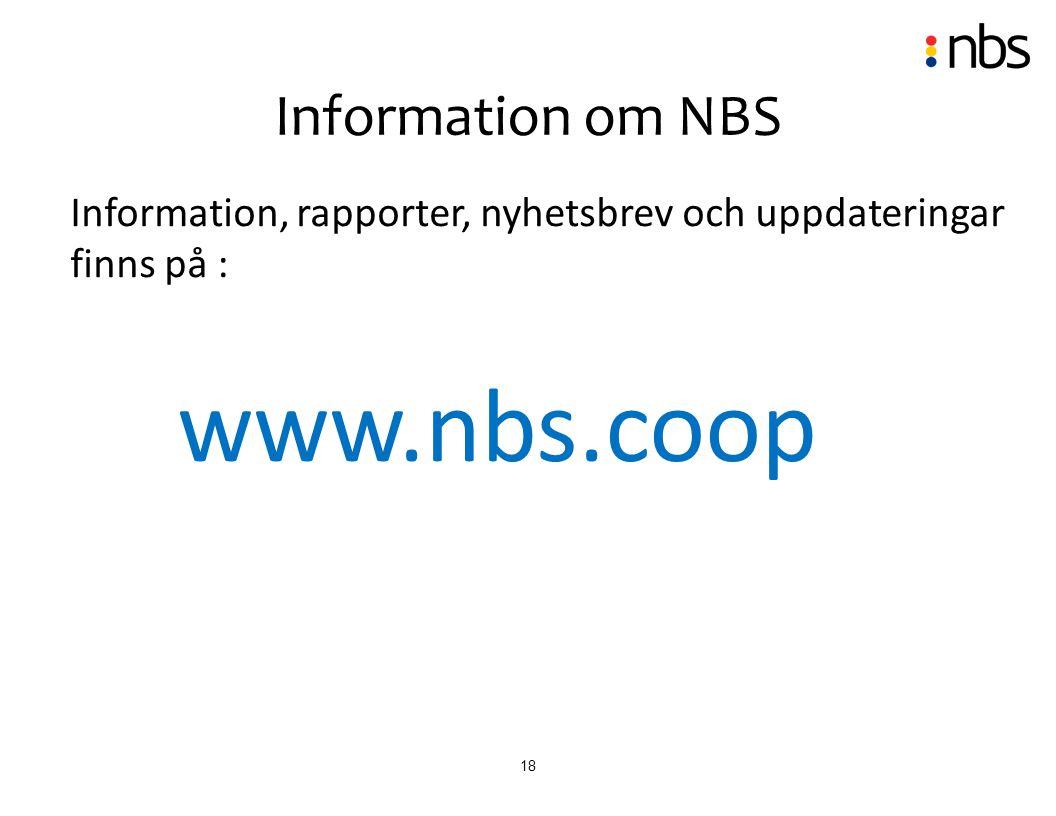 18 Information, rapporter, nyhetsbrev och uppdateringar finns på : www.nbs.coop Information om NBS