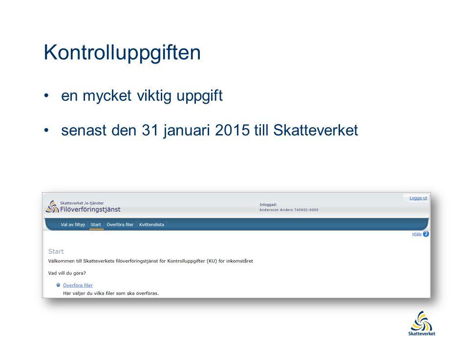 Kontrolluppgiften en mycket viktig uppgift senast den 31 januari 2015 till Skatteverket