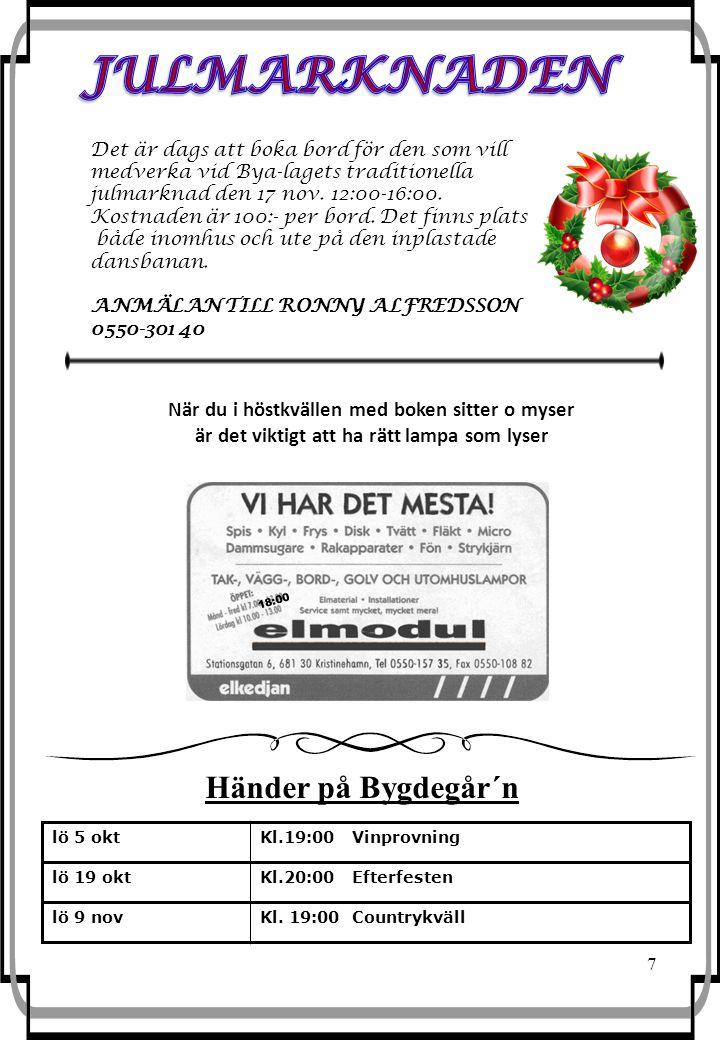 7 lö 5 oktKl.19:00 Vinprovning lö 19 oktKl.20:00 Efterfesten lö 9 novKl.