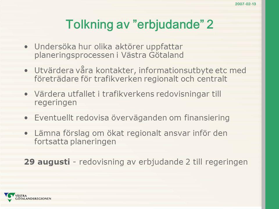 """2007-02-13 Tolkning av """"erbjudande"""" 2 Undersöka hur olika aktörer uppfattar planeringsprocessen i Västra Götaland Utvärdera våra kontakter, informatio"""